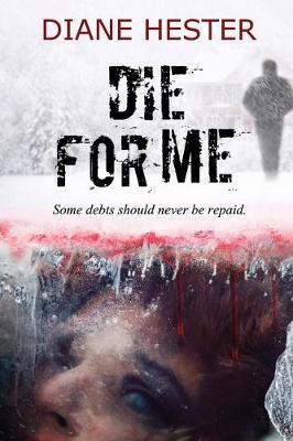 Die for Me by Diane Hester