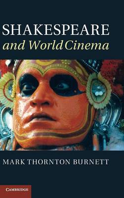 Shakespeare and World Cinema by Mark Thornton Burnett