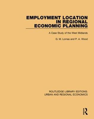 Employment Location in Regional Economic Planning: A Case Study of the West Midlands by G. M. Lomas