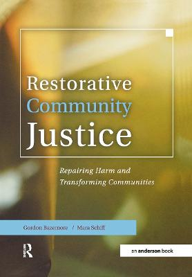 Restorative Community Justice: Repairing Harm and Transforming Communities by Gordon Bazemore