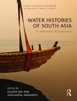 Water Histories of South Asia: The Materiality of Liquescence book