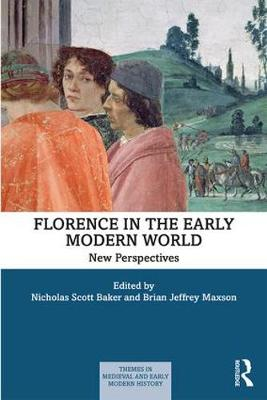 Florence in the Early Modern World: New Perspectives book