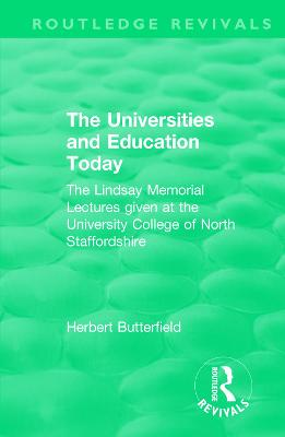 : The Universities and Education Today (1962): The Lindsay Memorial Lectures given at the University College of North Staffordshire book