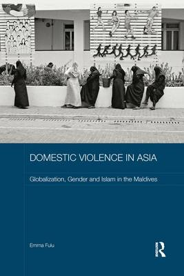 Domestic Violence in Asia by Emma Fulu