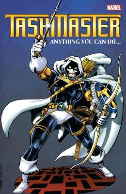 Taskmaster: Anything You Can Do? by David Michelinie