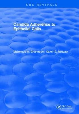 Candida Adherence to Epithelial Cells by Mahmoud Ghannoum