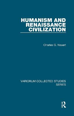 Humanism and Renaissance Civilization by Charles G. Nauert