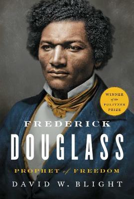 Frederick Douglass: Prophet of Freedom by David W. Blight