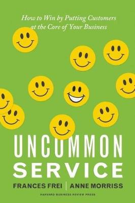 Uncommon Service by Frances Frei