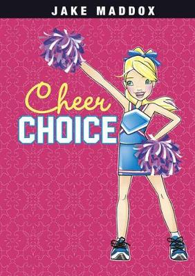 Cheer Choice by ,Jake Maddox