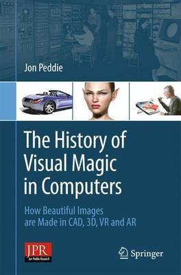 The History of Visual Magic in Computers by Jon Peddie