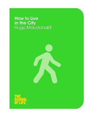 How to Live in the City by Hugo Macdonald