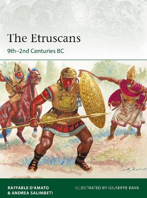 The Etruscans 9th-2nd Centuries BC by Raffaele D'Amato