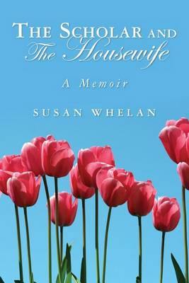 Scholar and the Housewife by Susan Whelan