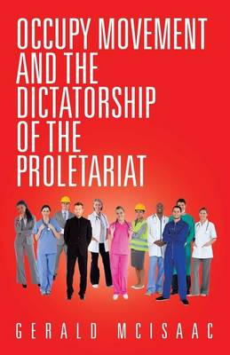Occupy Movement and the Dictatorship of the Proletariat by Gerald McIsaac