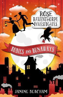 Rose Raventhorpe Investigates: Rubies and Runaways by Janine Beacham