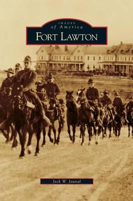 Fort Lawton by Jack W Jaunal
