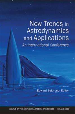 New Trends in Astrodynamics and Applications: An International Conference, Volume 1065 by Edward Belbruno
