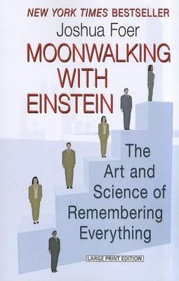 Moonwalking with Einstein by Joshua Foer