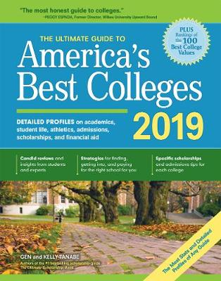 The Ultimate Guide to America's Best Colleges 2019 by Gen Tanabe