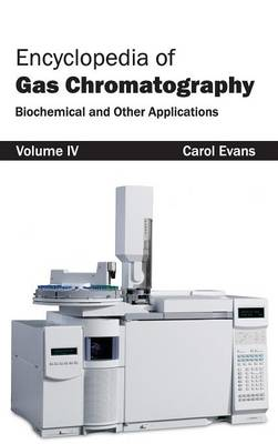 Encyclopedia of Gas Chromatography by Dr Carol Evans