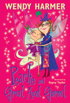 Pearlie And Great Aunt Garnet by Wendy Harmer