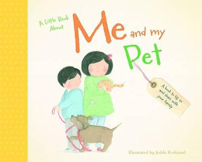 A Little Book About Me and My Pet by Jedda Robaard