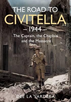 The Road to Civitella 1944 by Dee La Vardera