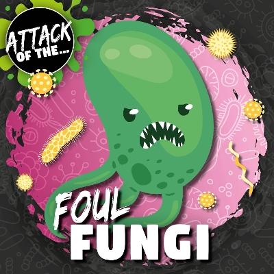Foul Fungi by William Anthony