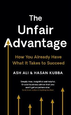 The Unfair Advantage: How You Already Have What It Takes to Succeed book