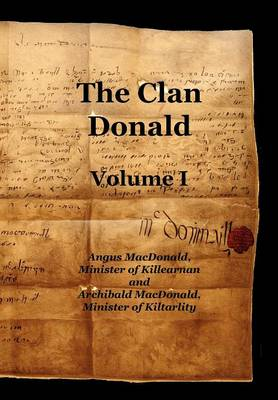 The Clan Donald - Volume 1 by Angus MacDonald