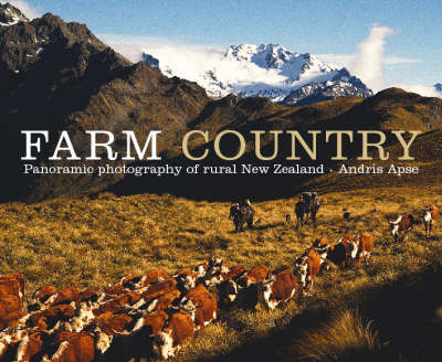 Farm Country: Panoramic Photography of Rural New Zealand by Andris Apse
