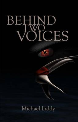 Behind Two Voices by Michael Liddy
