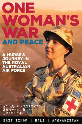 One Woman's War and Peace by Wing Commander Sharon Bown