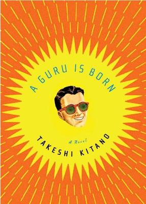 Guru Is Born by Kitano Takeshi