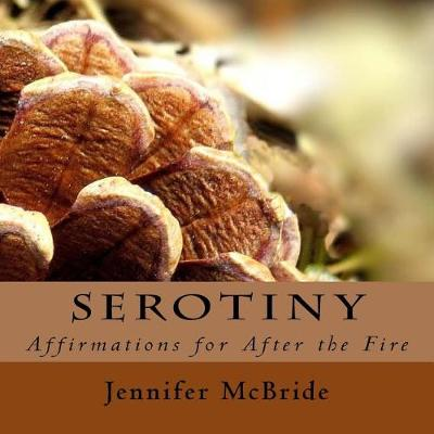 Serotiny by Visiting Lecturer Jennifer McBride