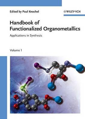 Handbook of Functionalized Organometallics by Professor Paul Knochel