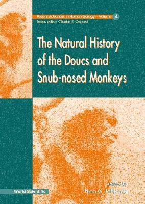 Natural History Of The Doucs And Snub-nosed Monkeys, The by Charles E. Oxnard