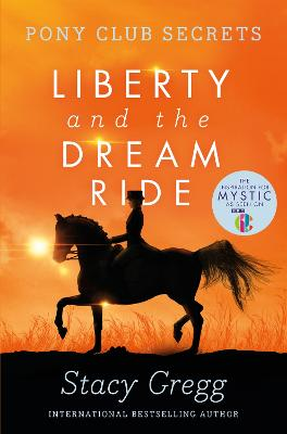 Liberty and the Dream Ride by Stacy Gregg