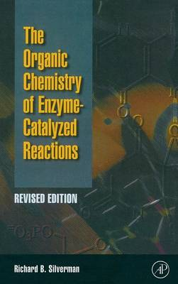 Organic Chemistry of Enzyme-Catalyzed Reactions, Revised Edition book