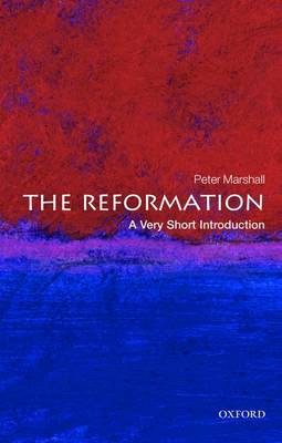 Reformation: A Very Short Introduction by Peter Marshall