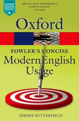 Fowler's Concise Dictionary of Modern English Usage by Jeremy Butterfield