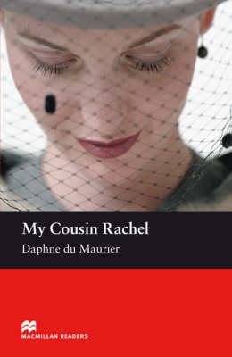 My Cousin Rachel Macmillan Reader Level 5 My Cousin Rachel Intermediate Reader (B1+) Intermediate Level by Daphne du Maurier