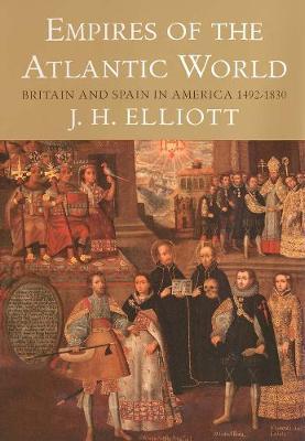 Empires of the Atlantic World by J. H. Elliott