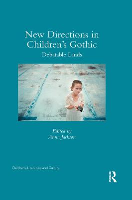 New Directions in Children's Gothic: Debatable Lands by Anna Jackson
