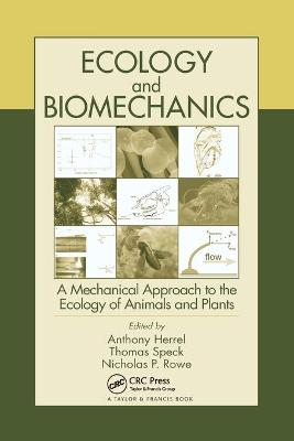 Ecology and Biomechanics: A Mechanical Approach to the Ecology of Animals and Plants by Anthony Herrel