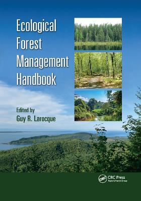 Ecological Forest Management Handbook by Guy R. Larocque