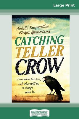 Catching Teller Crow (16pt Large Print Edition) by Ambelin Kwaymullina