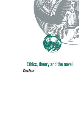 Ethics, Theory and the Novel book