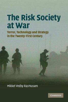 The Risk Society at War by Mikkel Vedby Rasmussen